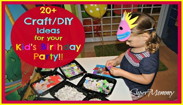 20+ Craft / DIY Ideas for Your Kid's Birthday Party
