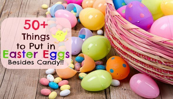 50+ Things to Put in Easter Eggs Besides Candy
