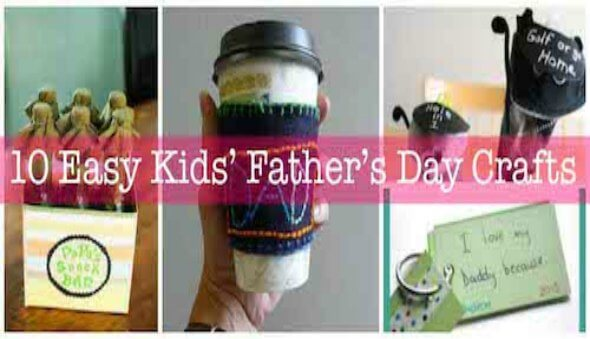 10 Easy Kids' Father's Day Crafts