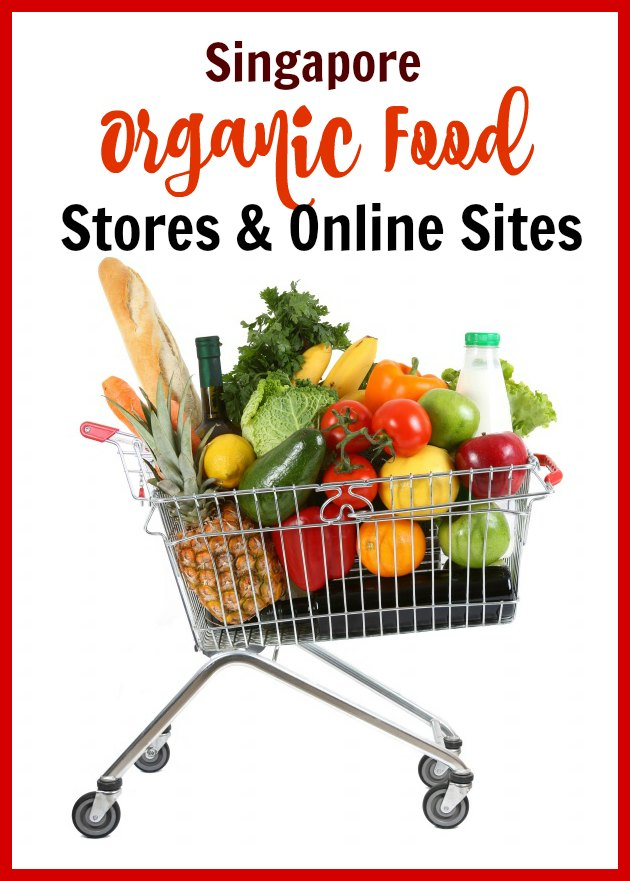 Where to buy organic food in Singapore stores, shops, grocery, online, delivery