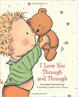 I Love You Through and Through - Must Read Toddler Board Book