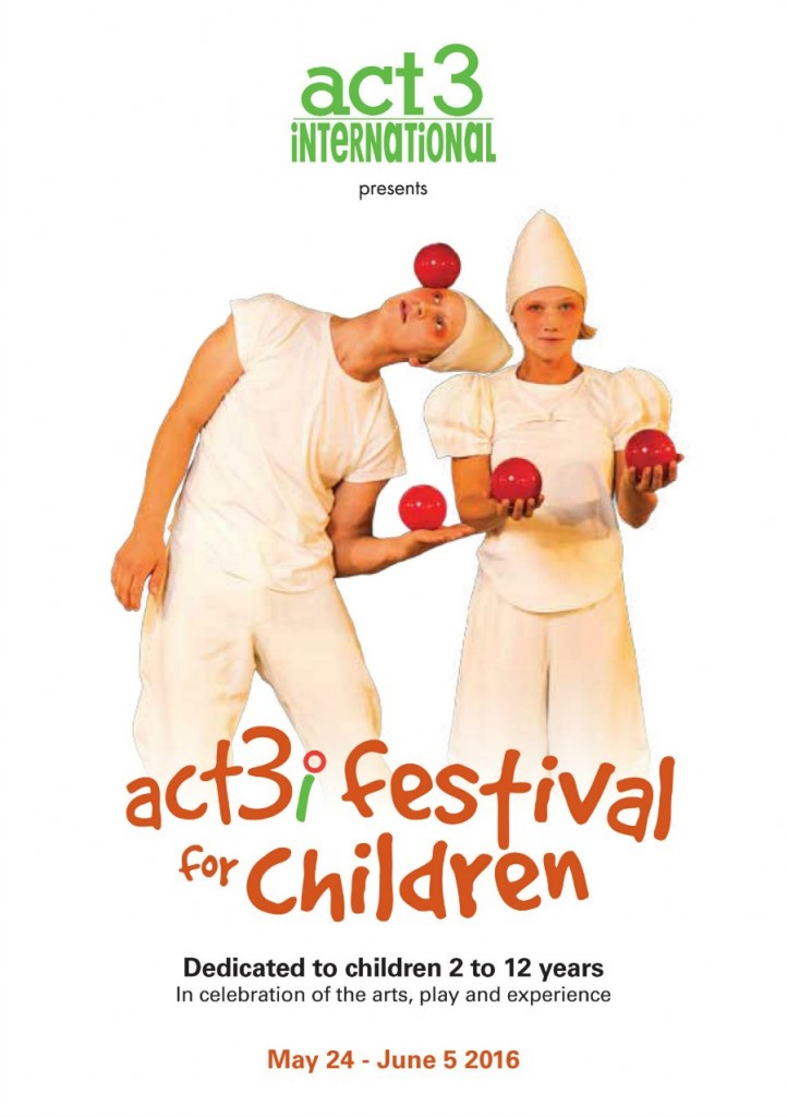 3 ACT 3i Festival for Children 24 May to 5 June