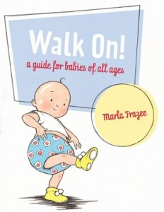 Walk On A Guide for Babies of All Ages - Preschool Reading List
