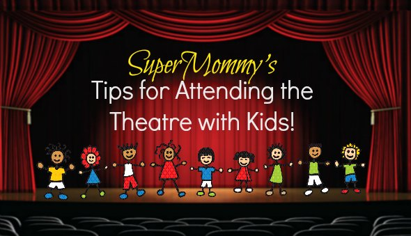 Tips For Attending A Live Theatre Production with Kids