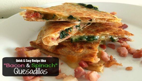 """""""Bacon & Spinach Quesadillas"""" / Easy Kid Friendly Recipe"""