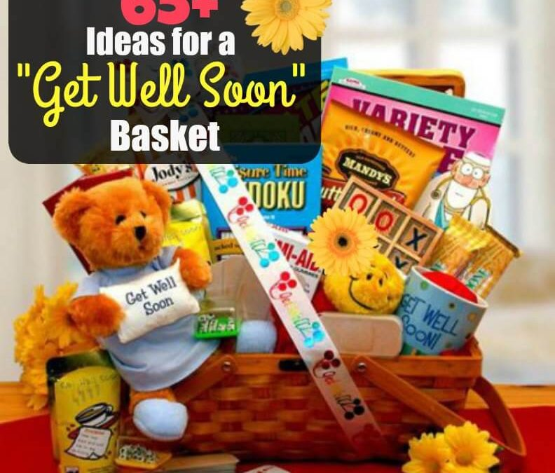 "65+ Ideas for a ""Get Well Soon"" Basket"