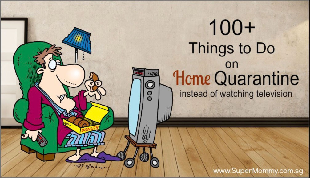 100+ Things to Do while on Home Quarantine instead of watching television!
