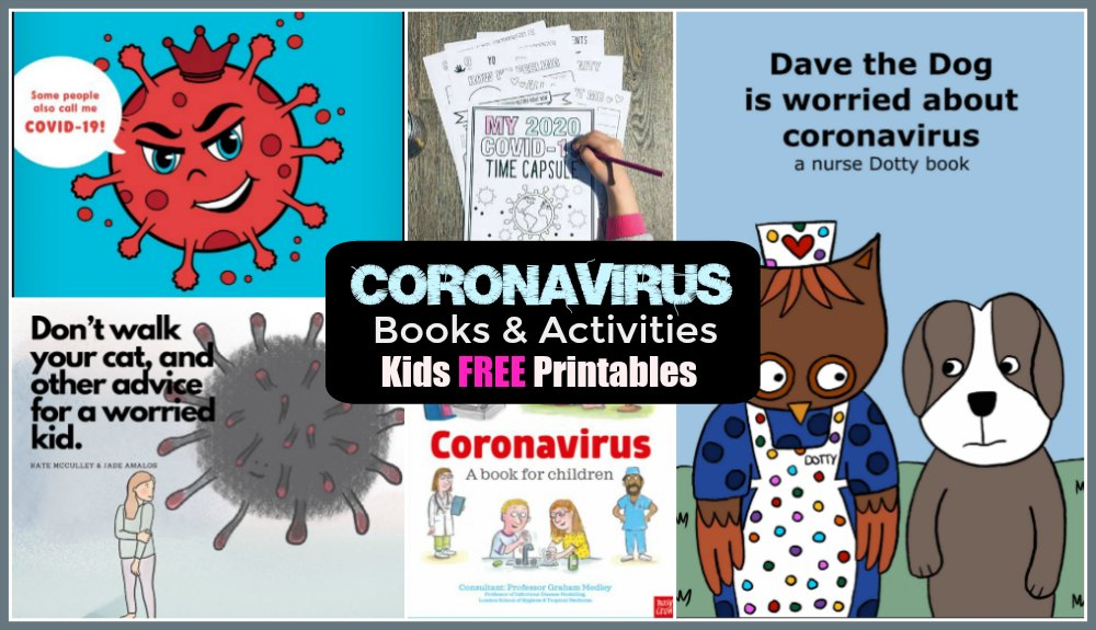 Covid-19: Special Books & Activities for Kids relating to the Coronavirus / FREE Printable Downloads