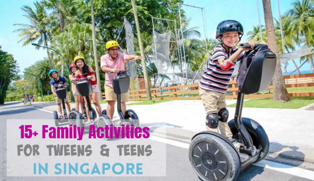 15+ Family Activities for Tweens & Teens in Singapore