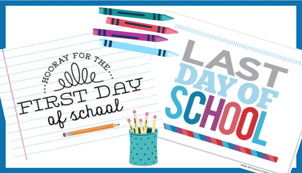 20+ First & Last Day of School Free Printables